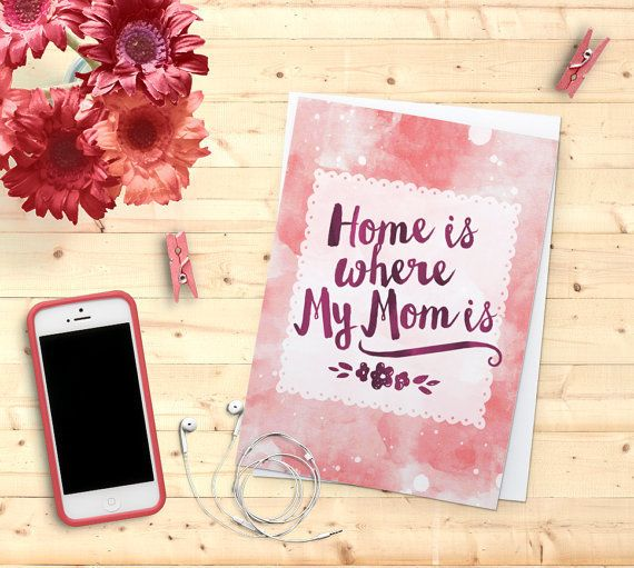 "<i>Buy it <a href=""https://www.etsy.com/listing/229606216/home-is-where-my-mom-is-mothers-day-card?ga_order=most_relevant"" ta"