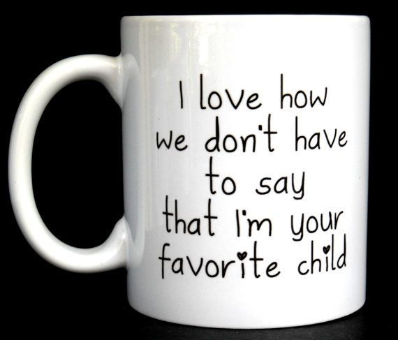 """Favorite Child"" Mug -- $12.00"