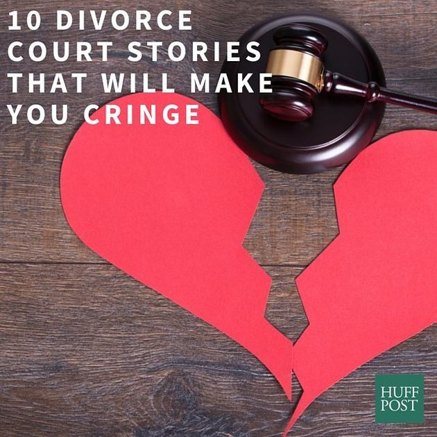 10 Divorce Court Horror Stories, Straight From