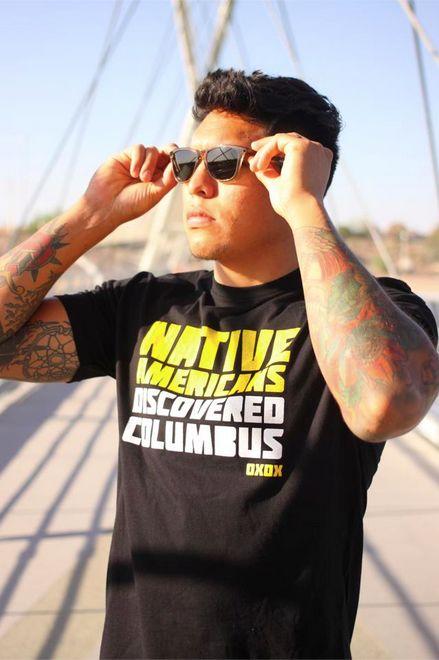 "Josh Lerma wearing ""Native Americans Discovered Columbus"""