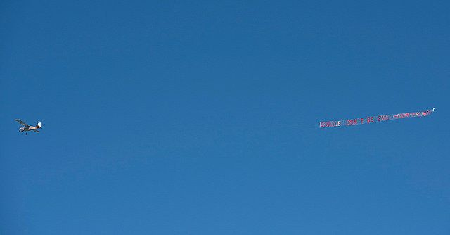 """Progressive groupssponsored a banner flyover targeting Google on April 28. The message on the banner was: """"Google: Don'"""