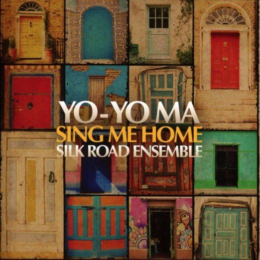 Yo-Yo Ma &amp; Silk Road Ensemble / <i>Sing Me Home</i>