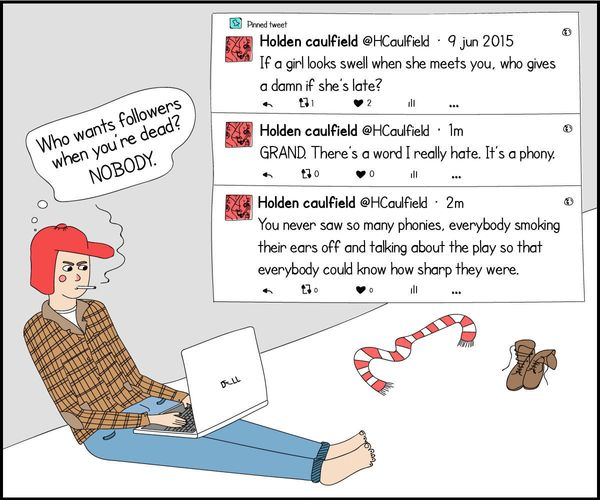 "<i>(The Catcher in the Rye, </i>J.D. Salinger) ""Holden Caulfield is the kid actively on Twitter, complaining about Twitter an"