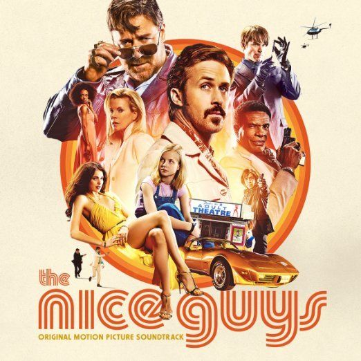 <i>The Nice Guys</i> / <i>Original Motion Picture Soundtrack</i>