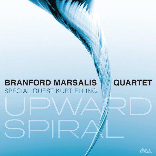 Branford Marsalis Quartet / <i>Upward Spiral</i>