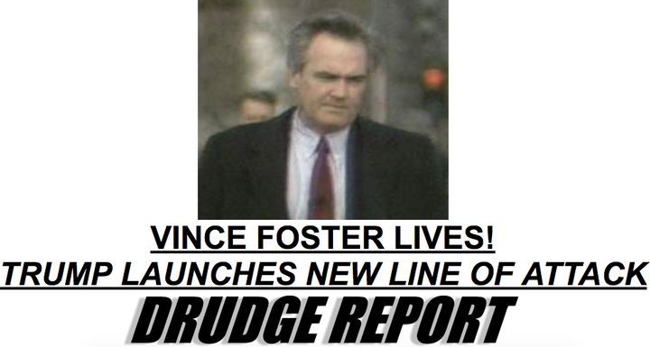 The Drudge Report seized Tuesday on Donald Trump's suspicions about Vince Foster's death.