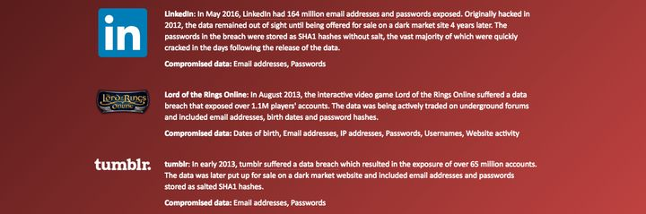 """""""Have I been pwned?"""" shows you if your data has been leaked as the result of a hack."""