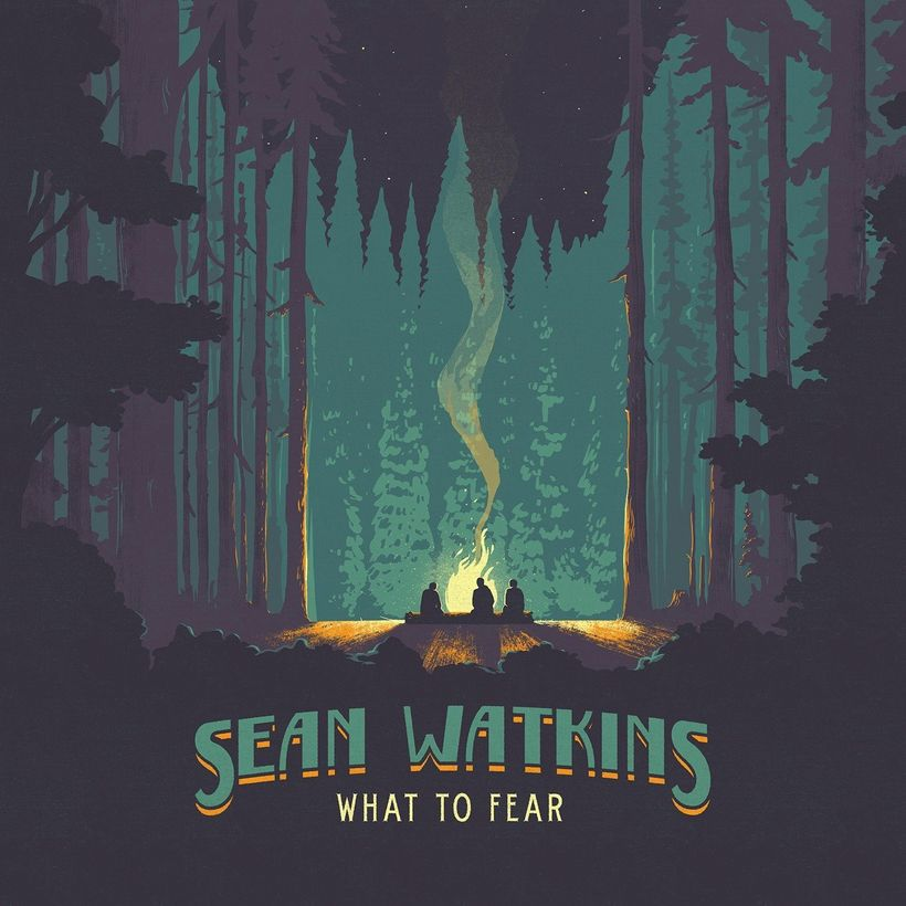 Sean Watkins / <i>What To Fear</i>