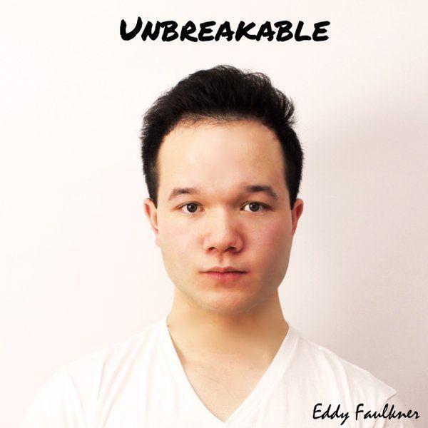 Eddy Faulkner / <i>Unbreakable</i>