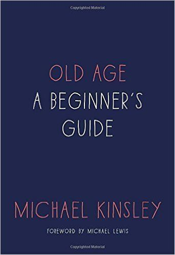 Michael Kinsley, a well-known columnist for Vanity Fair, tackles the grim topics of old age and dying and actually makes them