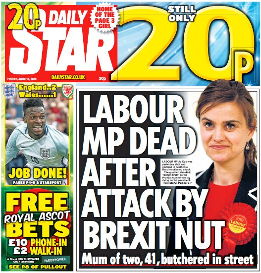 'Labour MP dead after attack by Brexit nut,' Friday's Daily Star