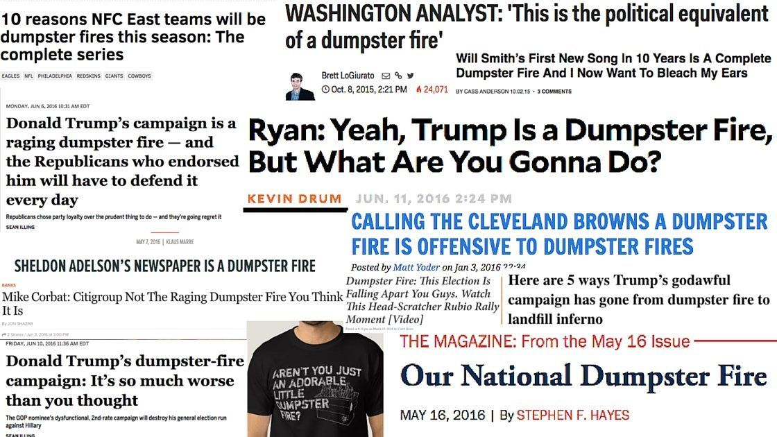 """A """"dumpster fire"""" T-shirt from Zazzle, plus headlines from The Philly Voice, Business Insider, Bro Bible, Mother Jones, The Comeback, Raw Story, The Weekly Standard, Red State, Salon, Dealbreaker, WhoWhatWhy, and Salon again."""