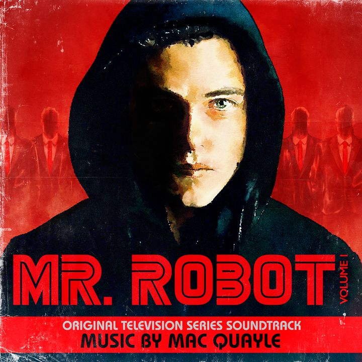 Mr. Robot / <i>Original Television Series Soundtrack</i> / Music by Mac Quayle