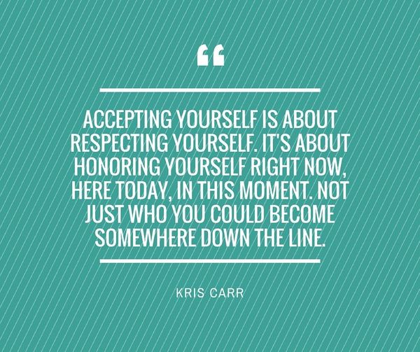 3 Powerful Quotes About The True Meaning Of Self Acceptance Huffpost