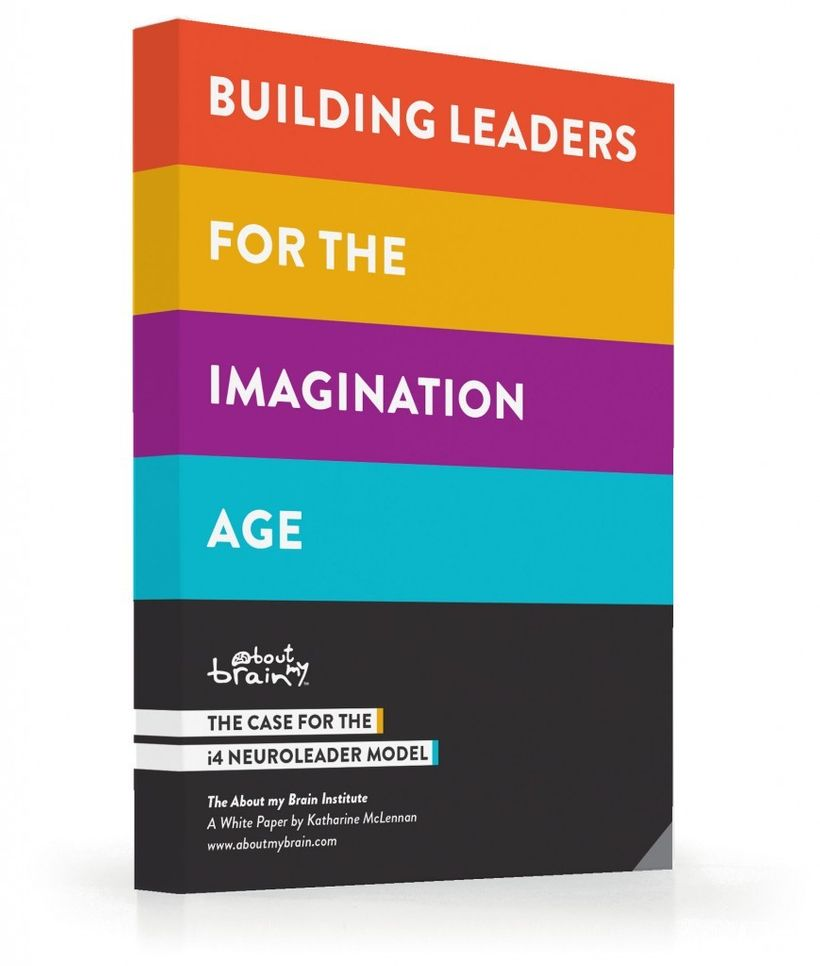 Building Leaders for the Imagination Age: The Case for The i4 Neuroleader Model