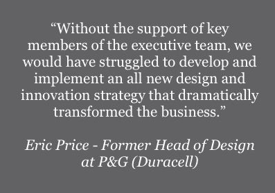 Quote - Eric Price, Former Head of Design at P&G (Duracell)