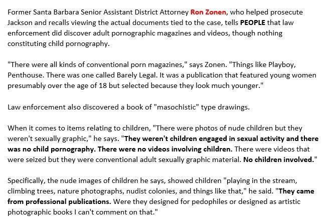 "Prosecuting attorney Ron Zonen's statement to ""People Magazine"" that no child pornography was found in Jackson's possession."