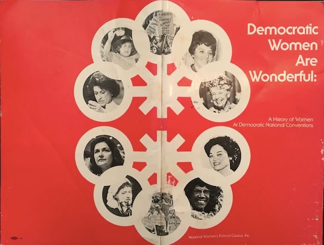 In 1980, the National Women's Political Caucus put out a booklet on the history of women at Democratic