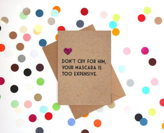 "Buy it <a href=""https://www.etsy.com/listing/229614225/funny-break-up-divorce-card-dont-cry-for?ga_order=most_relevant&ga"