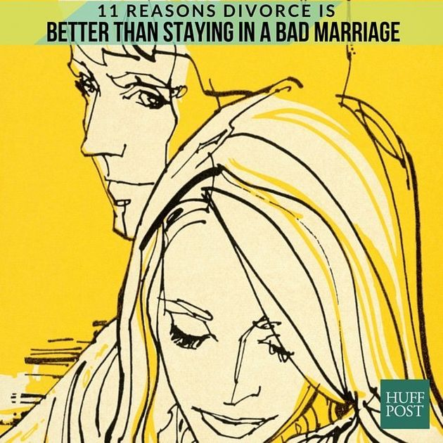 11 Reasons Divorce Is Better Than Staying In A Bad