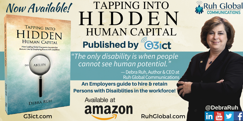 Tapping Into Hidden Human Capital by Debra Ruh, Available at G3ict and Amazon!
