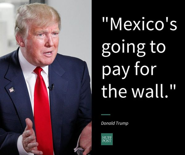 Build A Wall And Make The Mexicans Pay
