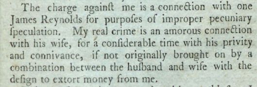 Alexander Hamilton's confession to the public regarding his affair with Maria Reynolds. Notice how he cleverly manages to def