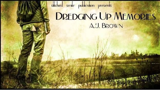 Stitched Smile Publications: Dredging up Memories by A.J. Brown