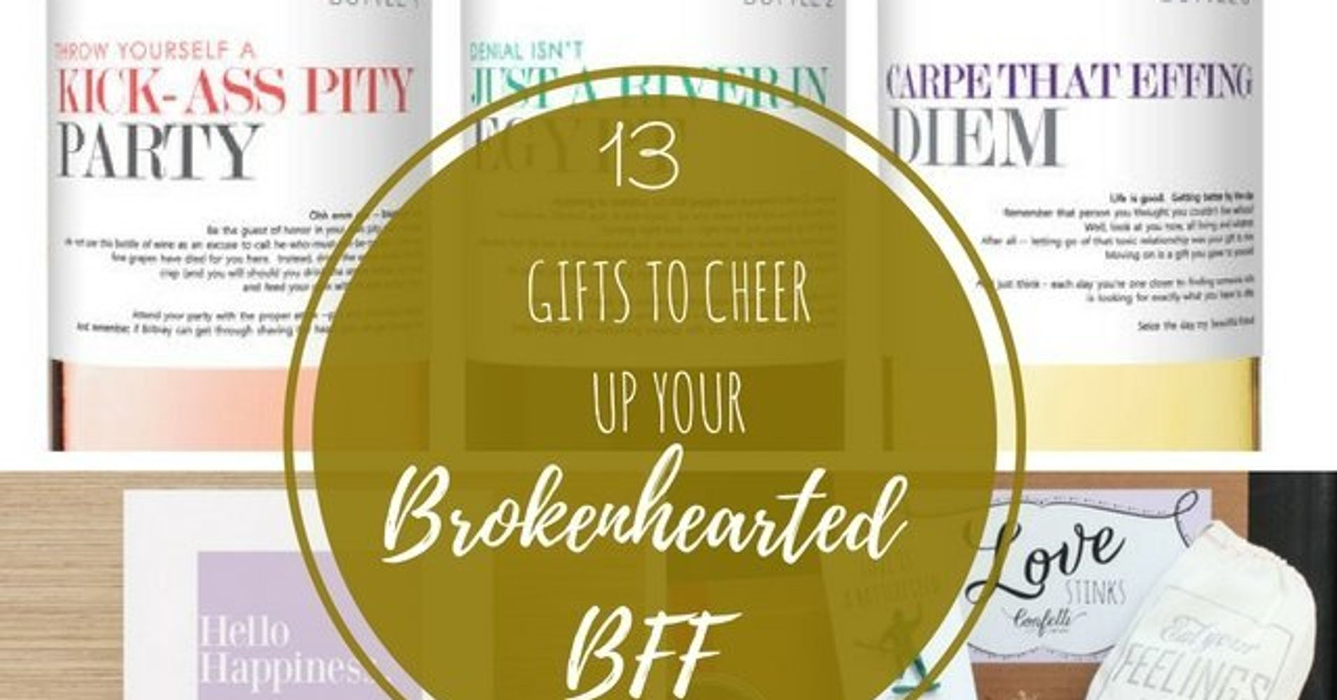 13 gifts to cheer up a brokenhearted bff huffpost life