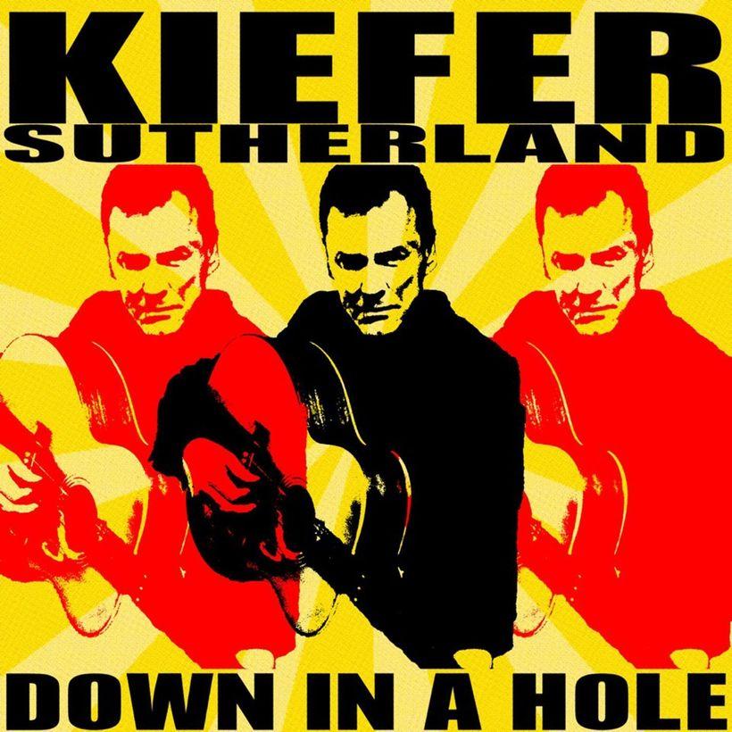 Keifer Sutherland / <i>Down In A Hole</i>