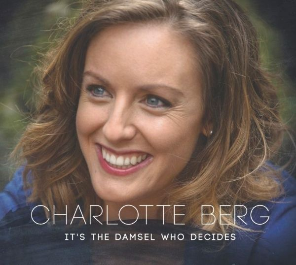 Charlotte Berg / <i>It's The Damsel Who Decides</i>
