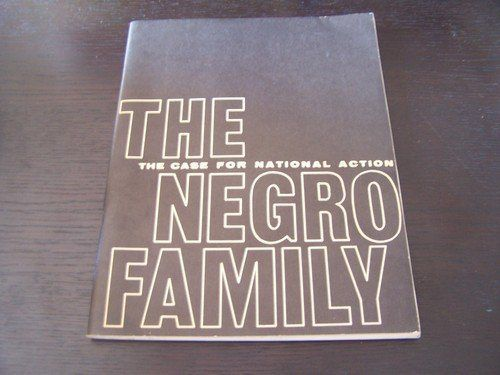 "The Negro Family: The Case for National Action, a.k.a., the ""Moynihan Report,"" was published by the Department of Labor in 19"