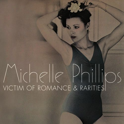 Michelle Phillips / <i>Victim Of Romance &amp; Rarities</i>