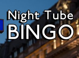 Take This Bingo Card With You If You're Getting The Night Tube