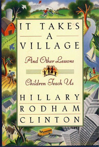 Age: 48, 1996, Clinton publishes her first book, <i>It Takes a Village</i>, about raising children in the modern era.