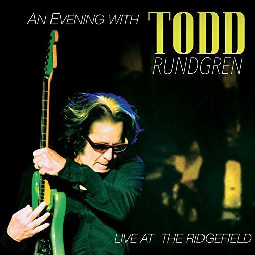 Todd Rundgren / <i>An Evening With Todd Rundgren</i>&nbsp;<i>Live At The Ridgefield</i>