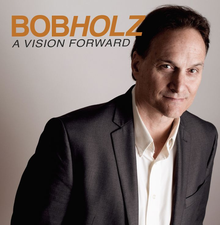 Bob Holz / <i>A Vision Forward</i>