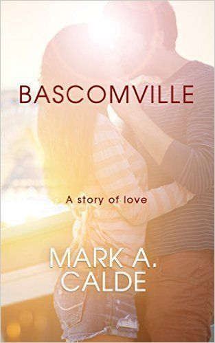 <strong>Author Mark A Calde on why he hopes his fourth novel, Bascomville, will show why women are still vastly under-appreciated and how it's up to men to do better.</strong>