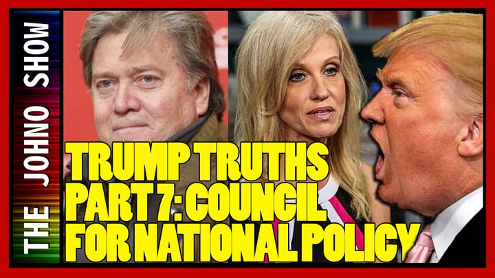 Trump Truths Part 7: Council for National Policy