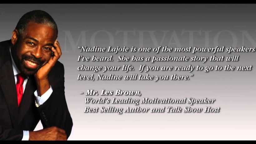 """<i>""""Nadine Lajoie is one of the most powerful speakers I've heard. She has a passionate story that will change your life. If"""