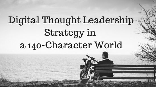 Digital Thought Leadership in a 140-character world