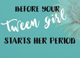 101 Things To Do Before Your Daughter Starts Her Period