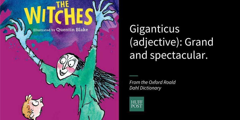 50 Amazing Words Roald Dahl Made Up | HuffPost