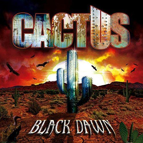 Cactus / Black Dawn