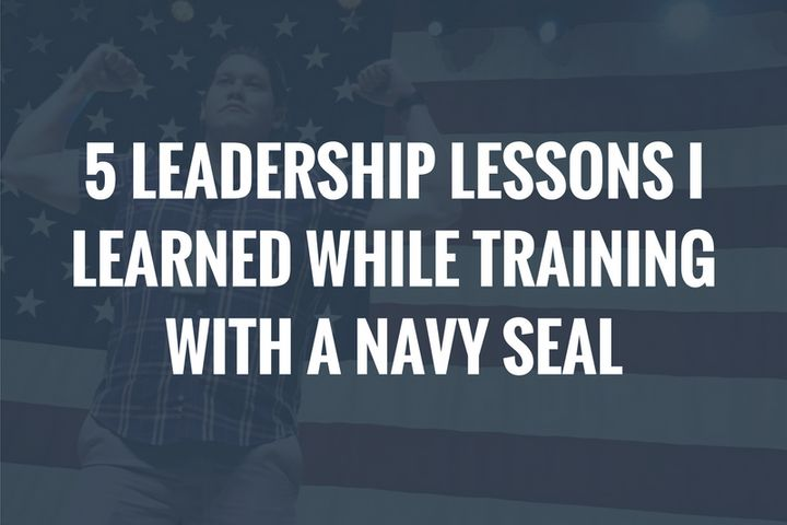 5 Leadership Lessons I Learned While Training With A Navy SEAL
