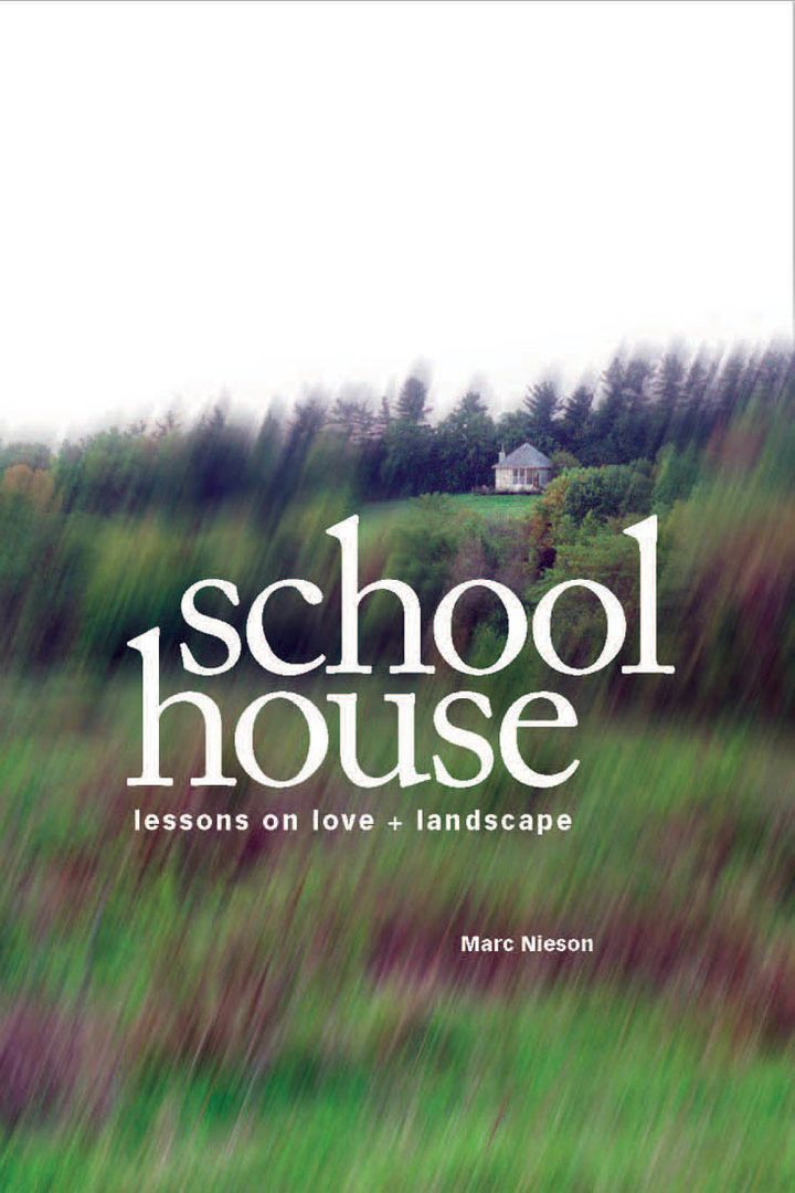 Schoolhouse: Lessons on Love & Landscape