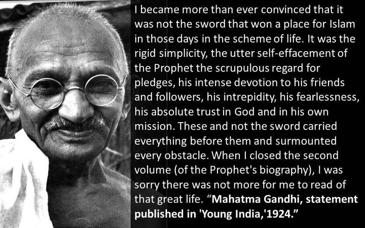 Mahatma Gandhi, arguably the greatest peaceful protester in history, honored Muhammad
