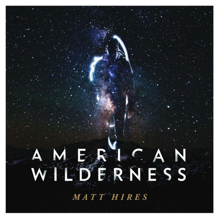 Matt Hires / American Wilderness