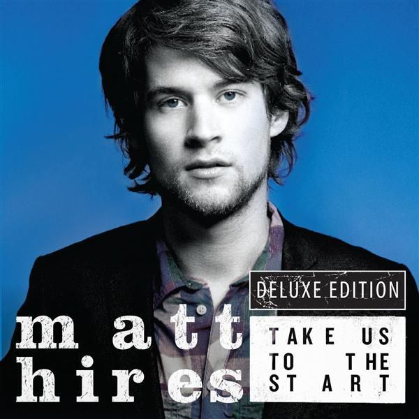 Matt Hires / Take Us To The Start