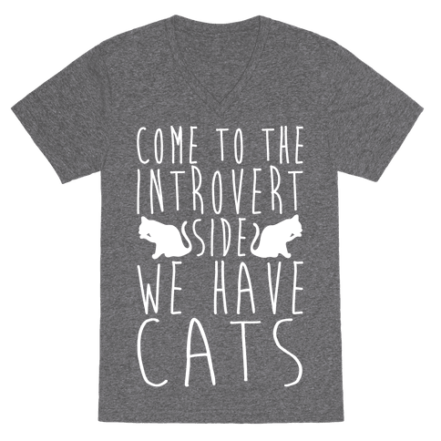 """Come To The Introvert Side We Have Cats V-Neck, $19.99, <a href=""""https://www.lookhuman.com/design/103943-come-to-the-introver"""